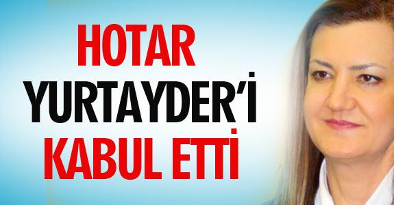 HOTAR, YURTAYDER'İ KABUL ETTİ