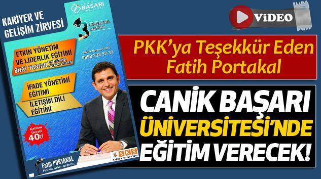 PKK'ya Teşekkür Eden Fatih Portakal Canik başarı üniversitesi'nde eğitim verecek!