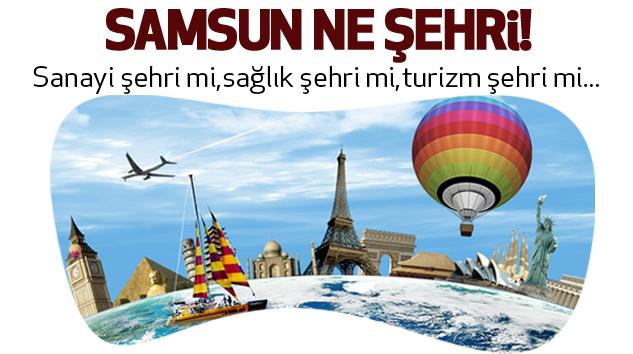 Samsun Ne Şehri!