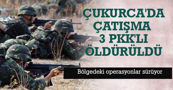 Çukurca'da Çatışma: 3 PKK'lı Öldürüldü