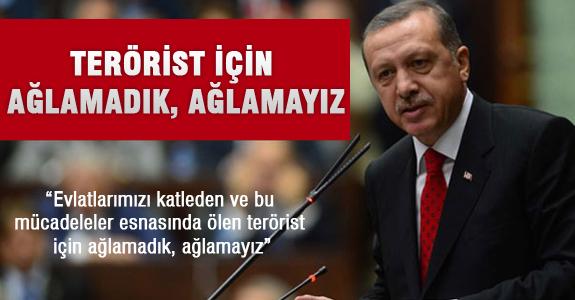 Terörist İçin Ağlamadık, Ağlamayız ..