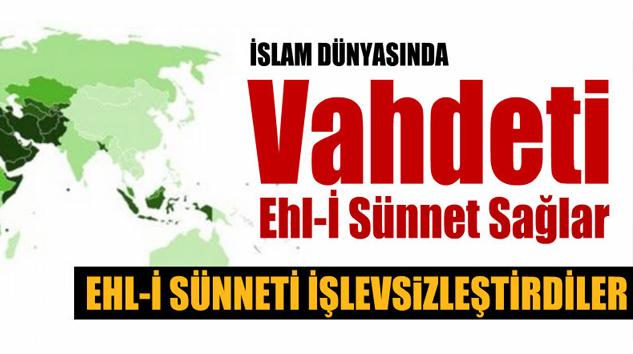 İslam dünyasında Birliği Ehl-İ Sünnet Sağlar