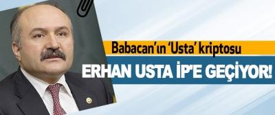 Babacan'ın Usta Kriptosu Erhan Usta İP'e geçiyor!