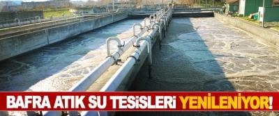 Bafra atık su tesisleri yenileniyor!