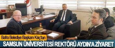 Bafra Belediye Başkanı Kılıç'tan Samsun Üniversitesi Rektörü Aydın'a Ziyaret