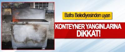 Bafra Belediyesinden uyarı, Konteyner yangınlarına dikkat!