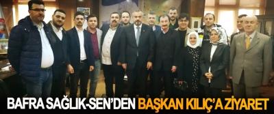 Bafra Sağlık-Sen'den Başkan Kılıç'a Ziyareti