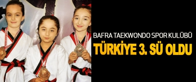 Bafra taekwondo spor kulübü Türkiye 3.sü oldu