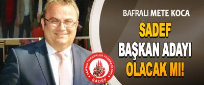 Bafralı İşadamı Mete Koca SADEF Başkan Adayı Olacak mı!