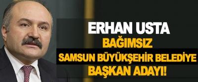 Bağımsız Samsun Büyükşehir Belediye Başkan Adayı Erhan Usta!