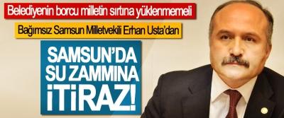 Bağımsız Samsun Milletvekili Erhan Usta'dan Samsun'da su zammına itiraz!