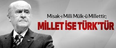 Bahçeli: Misak-ı Milli Mülk-ü Millettir; Millet İse Türk'tür