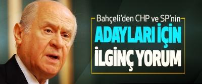 Bahçeli'den CHP ve SP'nin Adayları İçin İlginç Yorum