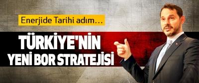 Bakan Albayrak, Türkiye'nin yeni bor stratejisini açıkladı