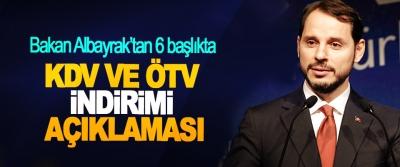 Bakan Albayrak'tan 6 başlıkta KDV ve ÖTV İndirimi Açıklaması