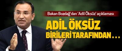 Bakan Bozdağ'dan 'Adil Öksüz' açıklaması...