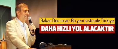 Bakan Demircan: Bu yeni sistemle Türkiye Daha Hızlı Yol Alacaktır