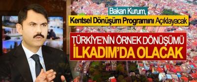 Bakan Kurum, İlkadım'daki Kentsel Dönüşüm Programını Açıklayacak