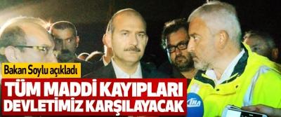 Bakan Soylu açıkladı: Tüm Maddi Kayıpları Devletimiz Karşılayacak