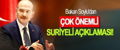 Bakan Soylu'dan Çok Önemli Suriyeli Açıklaması!