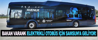 Bakan Varank, Elektrikli Otobüs İçin Samsun'a Geliyor!
