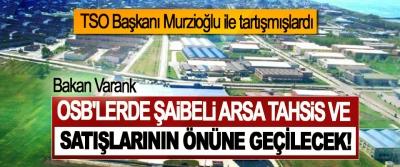 Bakan Varank: OSB'lerde şaibeli arsa tahsis ve satışlarının önüne geçilecek!