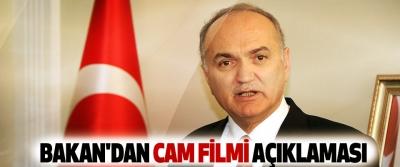 Bakan'dan Cam Filmi Açıklaması