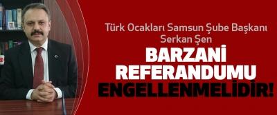 Barzani Referandumu Engellenmelidir!