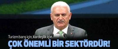 Başbakan Binali Yıldırım, Turizm barış için, kardeşlik için Çok Önemli Bir Sektördür!