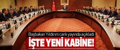 Başbakan Yıldırım canlı yayında açıkladı: İşte yeni kabine!