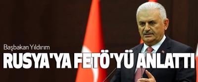 Başbakan Yıldırım, Rusya'ya Fetö'yü Anlattı