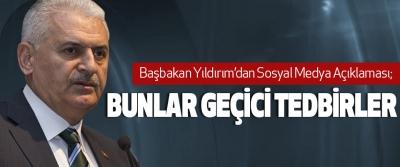 Başbakan Yıldırım'dan Sosyal Medya Açıklaması;
