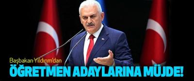Başbakan Yıldırım'dan Öğretmen adaylarına müjde!