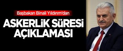 Başbakan Yıldırım'dan askerlik süresi açıklaması
