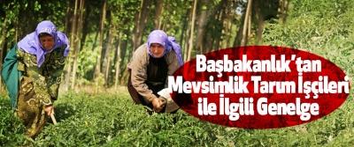 Başbakanlık'tan Mevsimlik Tarım İşçileri ile İlgili Genelge