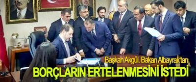 Başkan Akgül. Bakan Albayrak'tan Borçların Ertelenmesini İstedi