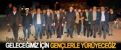 Başkan Akgül; Geleceğimiz İçin Gençlerle Yürüyeceğiz