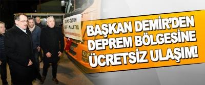 Başkan Demir'den Deprem Bölgesine Ücretsiz Ulaşım!