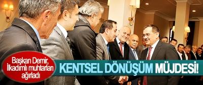 Başkan Demir'den Kentsel Dönüşüm müjdesi!