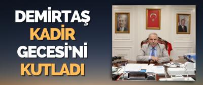 Başkan Demirtaş, Kadir Gecesi'ni Yayımladığı Mesaj İle Kutladı