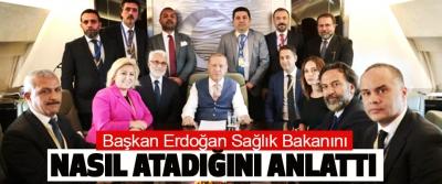 Başkan Erdoğan Sağlık Bakanını Nasıl Atadığını Anlattı