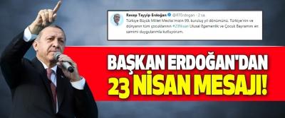 Başkan Erdoğan'dan 23 Nisan Mesajı!