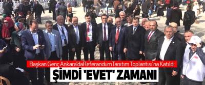 Başkan Genç Ankara'da Cumhurbaşkanlığı Hükümet Sistemi Halk Oylaması Tanıtım Toplantısı'na Katıldı