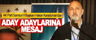 Başkan Karaduman'dan Aday Adaylarına Mesaj