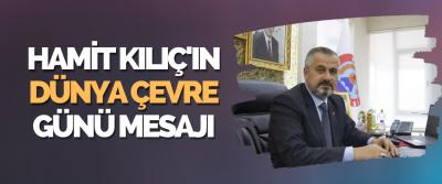 Başkan Kılıç'ın Dünya Çevre Günü Mesajı