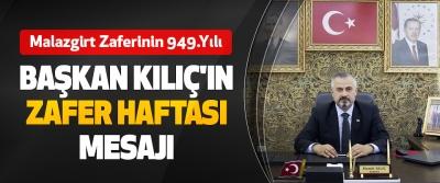 Başkan Kılıç'ın  Zafer Haftası Mesajı