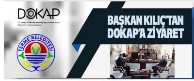 Başkan Kılıç'tan Dokap'a Ziyaret