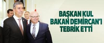 Başkan Kul Bakan Demircan'ı Tebrik Etti