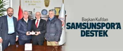 Başkan Kul'dan Samsunspor'a Destek