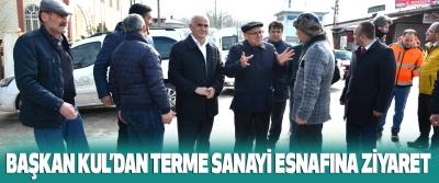 Başkan Kul'dan Terme Sanayi Esnafına Ziyaret